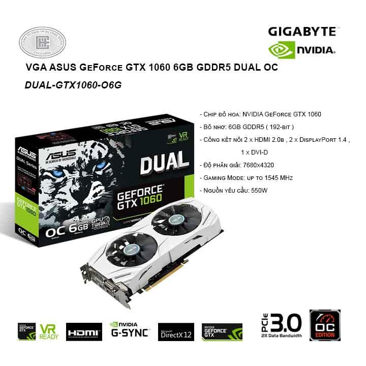 VGA ASUS GeForce GTX 1060 6GB GDDR5 DUAL OC (DUAL-GTX1060-O6G)